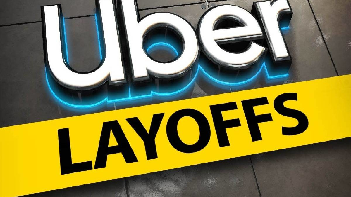 What is Uber Layoffs? – The Motives, These Layoffs, and More