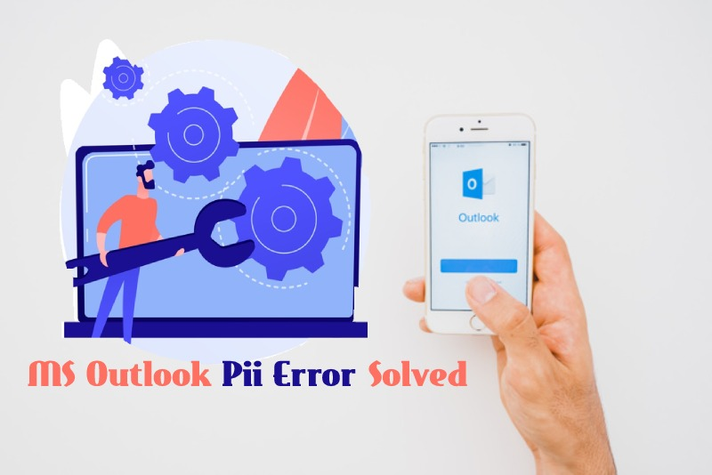 Pii_email_304b9b27d538415a4ade – MS Outlook Pii Error Solved!