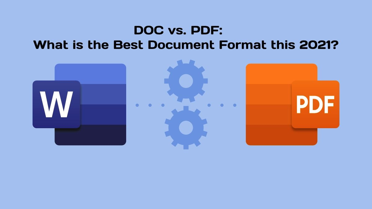DOC vs. PDF: What is the Best Document Format this 2021?