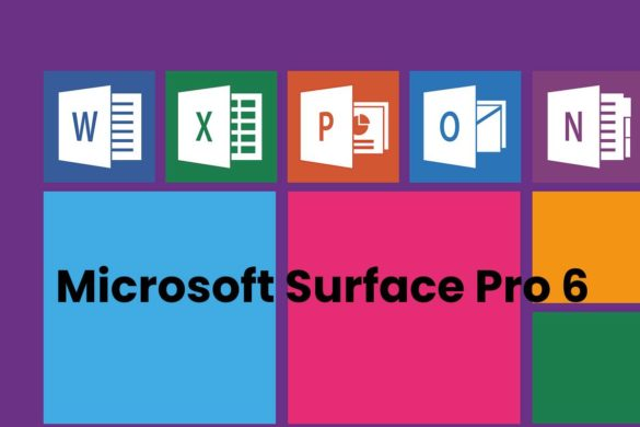 What is Microsoft Surface Pro 6? – Introduction, Features and More