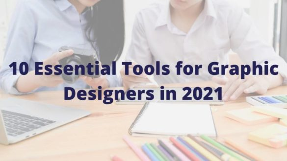 10 Essential Tools for Graphic Designers in 2021