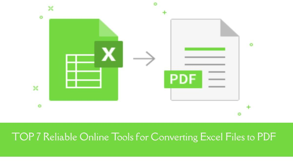 TOP 7 Reliable Online Tools for Converting Excel Files to PDF