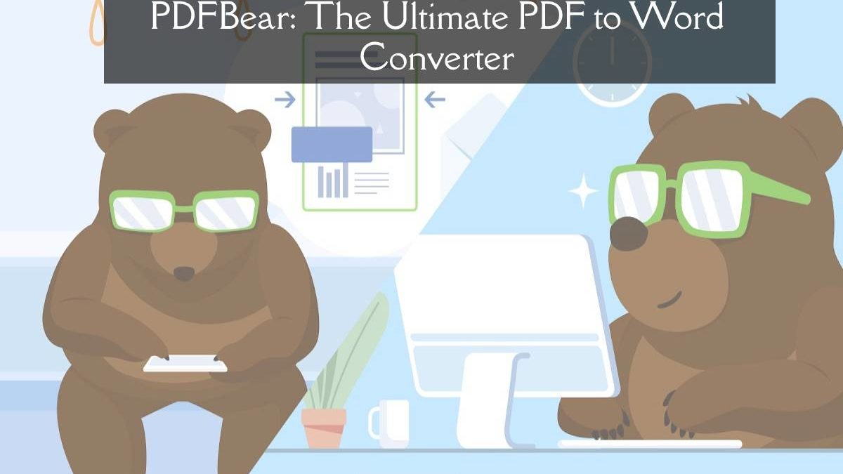 PDFBear: The Ultimate PDF to Word Converter
