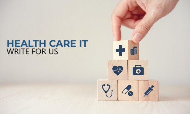Health care IT Write for us