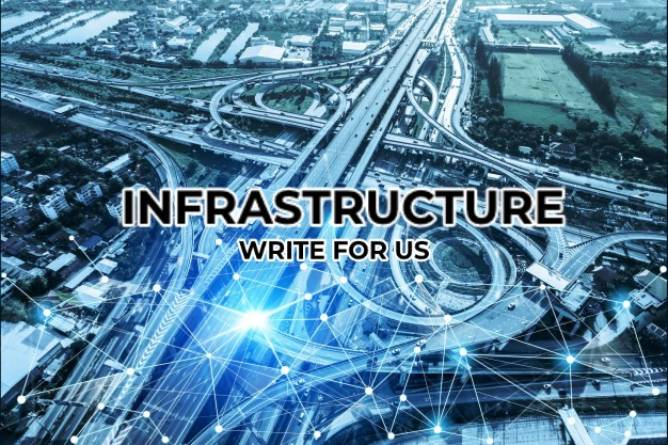 Infrastructure write for us