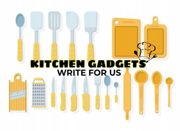 Kitchen Gadgets write for us