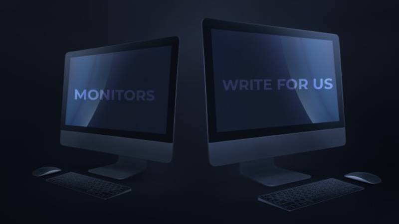 Monitors Write for us