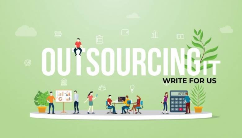 Outsourcing IT Write for Us