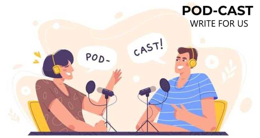 Podcast write for us