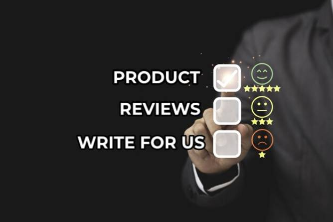 Product Reviews Write For Us