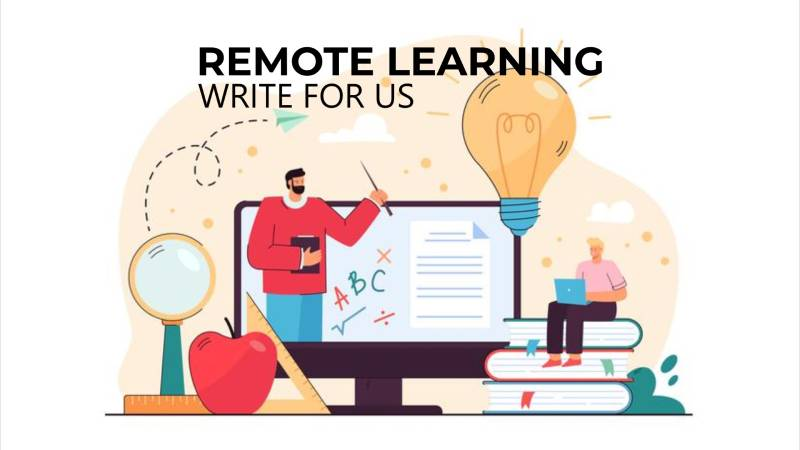 Remote Learning write for us